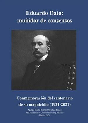EDUARDO DATO: MUÑIDOR DE CONSENSOS