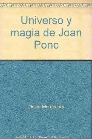 UNIVERSO Y MAGIA DE JOAN PONC