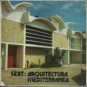 SERT, ARQUITECTURA MEDITERRÁNEA