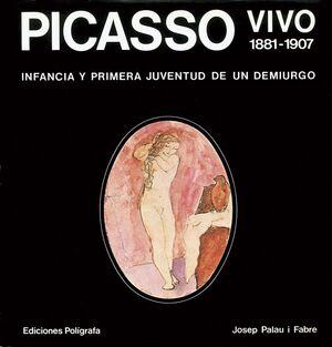 PICASSO VIVO 1881-1907