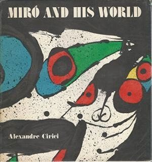 MIRÓ AND HIS WORLD