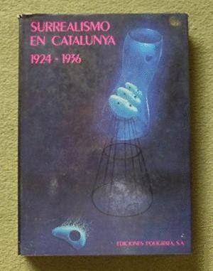 SURREALISMO EN CATALUÑA 1924-1936, EL