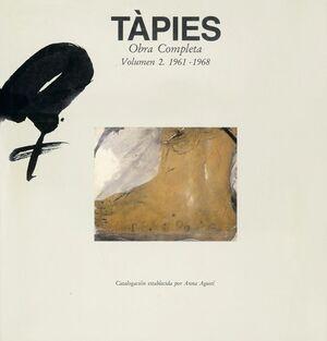TÀPIES. VOLUMEN II: 1961-1968