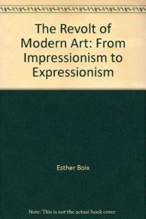 OF MODERN I THE REVOLT OF MODERN ART