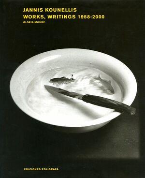 JANNIS KOUNELLIS. WORKS, WRITINGS 1958-2000