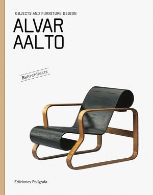 ALVAR AALTO. OBJECTS AND FURNITURE DESIGN