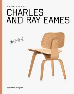 CHARLES AND RAY EAMES. MUEBLES Y OBJETOS