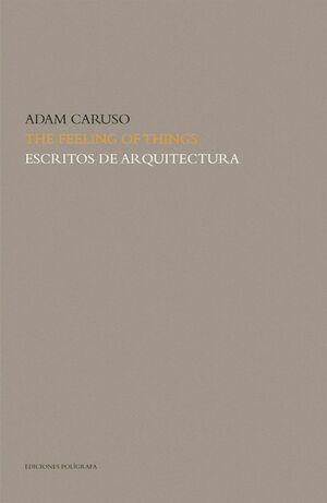 THE FEELING OF THINGS. ESCRITOS DE ARQUITECTURA