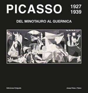 PICASSO 1927-1939. DEL MINOTAURO AL GUERNICA