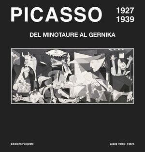 PICASSO 1927-1939. DEL MINOTAURE AL GUERNIKA