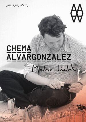 CHEMA ALVARGONZALEZ. MEHR LICHT (MÁS LUZ)
