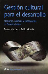 GESTION CULTURAL PARA EL DESARROLLO. NOCIONES, POL NOCIONES, POLTICAS Y EXPERIENCIAS EN AMÉRICA LAT