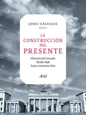 LA CONSTRUCCIÓN DEL PRESENTE