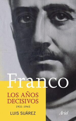 FRANCO. LOS AÑOS DECISIVOS