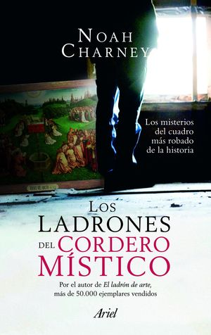 LOS LADRONES DEL CORDERO MSTICO LOS MISTERIOS DEL CUADRO MÁS ROBADO DE LA HISTORIA