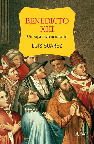 BENEDICTO XIII, UN PAPA REVOLUCIONARIO