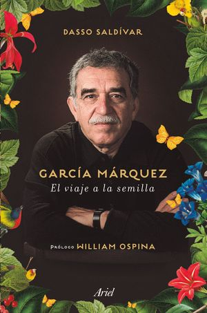 GARCÍA MÁRQUEZ. EL VIAJE A LA SEMILLA