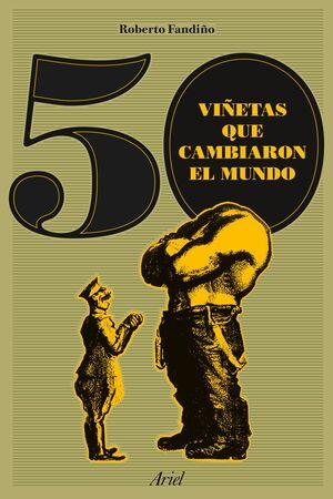 50 VIÑETAS QUE CAMBIARON EL MUNDO