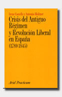 CRISIS DEL ANTIGUO RÉGIMEN Y REVOLUCIÓN LIBERAL EN ESPAÑA (1789-1845)