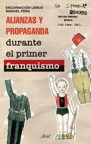 ALIANZAS Y PROPAGANDA DURANTE EL PRIMER FRANQUISMO