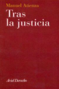 TRAS LA JUSTICIA UNA INTRODUCCION AL DERECHO Y AL RAZONAMIENTO JURIDICO