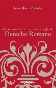 DICCIONARIO DE DEFICIONES Y REGLAS DE DERECHO ROMANO