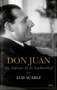 DON JUAN LA DEFENSA DE LA LEGITIMIDAD