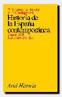 HISTORIA DE LA ESPAÑA CONTEMPORÁNEA, DESDE 1808 HASTA NUESTROS DÍAS
