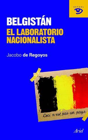 BELGISTÁN EL LABORATORIO NACIONALISTA