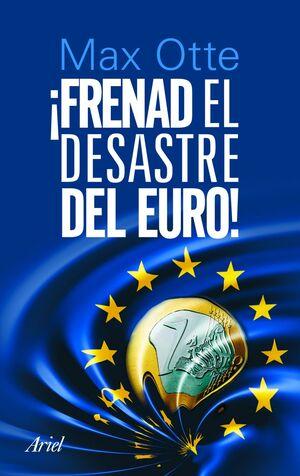 !FRENAD EL DESASTRE DEL EURO¡