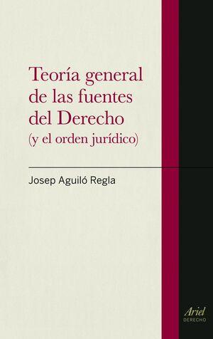 TEORA GENERAL DE LAS FUENTES DEL DERECHO (Y EL ORDEN JURDICO)