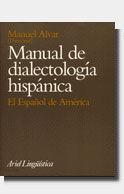 MANUAL DE DIALECTOLOGÍA HISPÁNICA. EL ESPAÑOL DE AMÉRICA