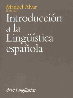 INTRODUCCIÓN A LA LINGÜÍSTICA ESPAÑOLA