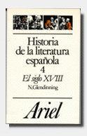 HISTORIA DE LA LITERATURA ESPAÑOLA, 4. EL SIGLO XVIII