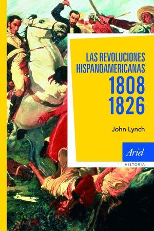 LAS REVOLUCIONES HISPANOAMERICANAS 1808-1826