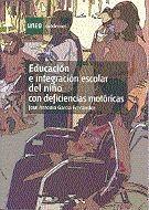 EDUCACIÓN E INTEGRACIÓN ESCOLAR DEL NIÑO CON DEFICIENCIAS MOTÓRICAS