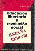 EDUCACIÓN LIBERTARIA Y REVOLUCIÓN SOCIAL. ESPAÑA 1936-1939