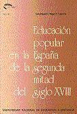 LA EDUCACIÓN POPULAR EN LA ESPAÑA DE LA SEGUNDA MITAD DEL SIGLO XVIII