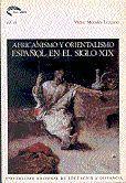 AFRICANISMO Y ORIENTALISMO ESPAÑOL EN EL SIGLO XIX