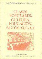 CLASES POPULARES, CULTURA, EDUCACIÓN. SIGLOS XIX Y XX