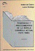 TENDENCIAS Y PROCEDIMIENTOS DE LA NOVELA ESPAÑOLA ACTUAL (1975-1988)