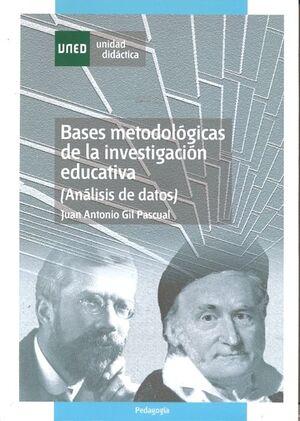 BASES METODOLÓGICAS DE LA INVESTIGACIÓN EDUCATIVA (ANÁLISIS DE DATOS)