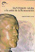 SANTIAGO ALBA Y LA CRISIS DE LA RESTAURACIÓN