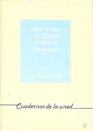 INTRODUCCIÓN A LA HISTORIA ANTIGUA II: EL MUNDO GRIEGO. TOMO I