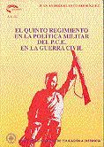 EL QUINTO REGIMIENTO EN LA POLÍTICA MILITAR DEL P.C.E. EN LA GUERRA CIVIL