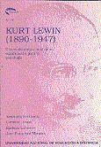 KURT LEWIN (1890-1947). UNA EVALUACIÓN ACTUAL DE SU SIGNIFICACIÓN PARA LA PSICOLOGÍA