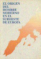EL ORIGEN DEL HOMBRE MODERNO EN EL SUROESTE DE EUROPA