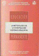 LA METODOLOGÍA DE LA INVESTIGACIÓN HISTÓRICO-EDUCATIVA