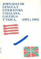 JORNADAS DE LENGUA Y LITERATURA CATALANA, GALLEGA Y VASCA (1992 Y 1993)