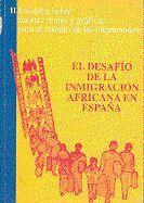EL DESAFÍO DE LA INMIGRACIÓN AFRICANA EN ESPAÑA. II JORNADAS SOBRE FUENTES ORALES Y GRÁFICAS PARA EL
